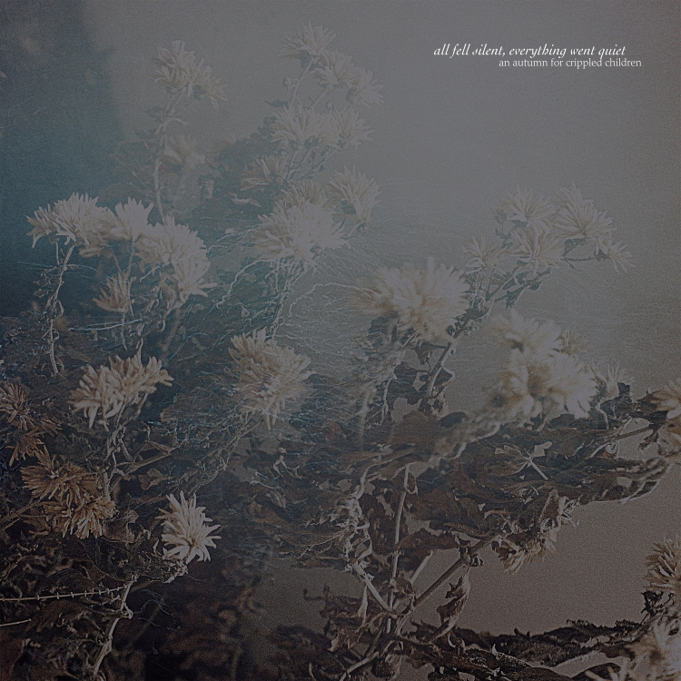 cover An Autumn For Crippled Children - All Fell Silent Everything Went Quiet